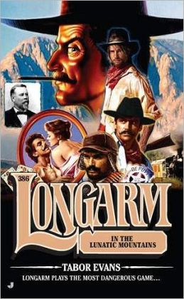Longarm in the Lunatic Mountains (Longarm Series #386)