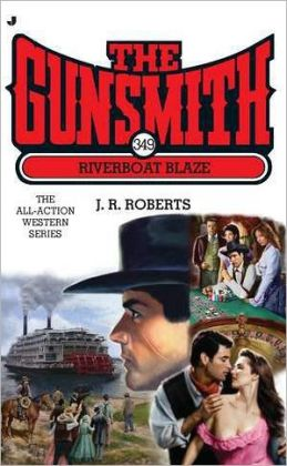 The Riverboat Blaze (Gunsmith Series #349)