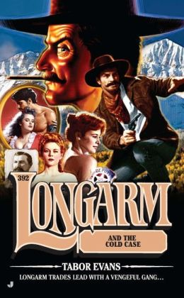 Longarm and the Cold Case (Longarm Series #392)