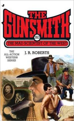 The Mad Scientist of the West (Gunsmith Series #360)