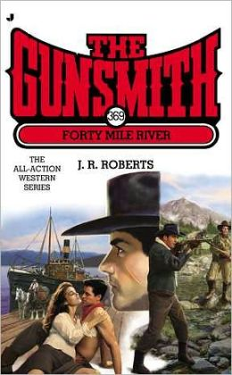 The Gunsmith #369: Forty Mile River