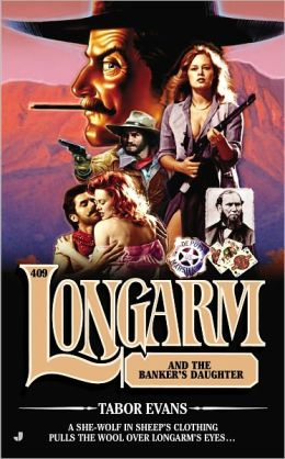 Longarm and the Banker's Daughter (Longarm Series #409)