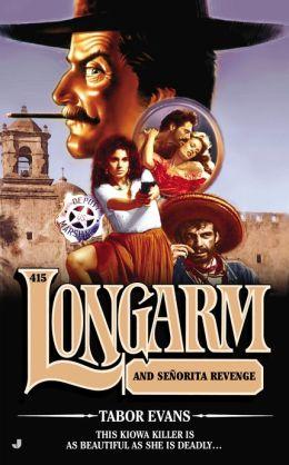 Longarm and Senorita Revenge (Longarm Series #415)