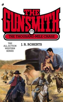 The Thousand-Mile Chase (Gunsmith Series #375)