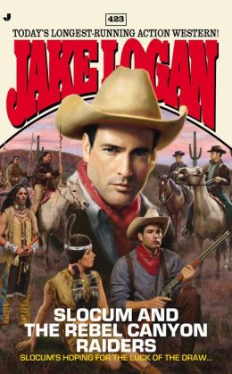 Slocum and the Rebel Canyon Raiders (Slocum Series #423)