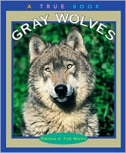 Gray Wolves (True Book Series)
