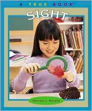 Sight (True Book Series)