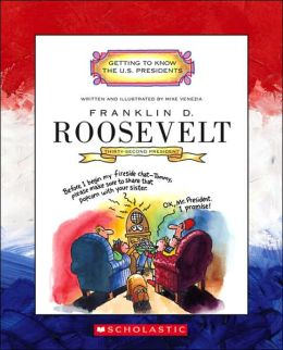 Franklin D. Roosevelt: Thirty-Second President 1933-1945
