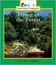Living in the Forest (Rookie Read-about Geography Series)