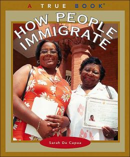 How People Immigrate (True Books Seris)