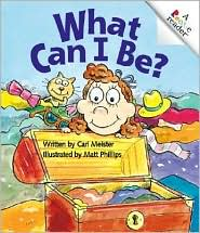What Can I Be? (Rookie Reader - Level A Series)