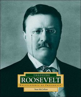 Theodore Roosevelt (Encyclopedia of Presidents Series)