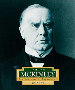 William McKinley (Encyclopedia of Presidents Series)