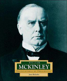 William McKinley (Encyclopedia of Presidents Series)