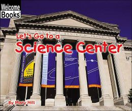 Let's Go to a Science Center