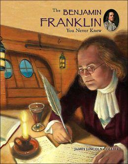 Benjamin Franklin You Never Knew, The
