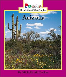 Arizona (Rookie Read-About Geography Series)