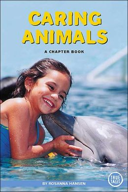 Caring Animals: A Chapter Book