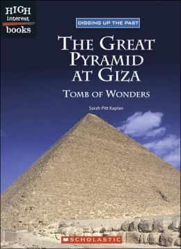 The Great Pyramid at Giza: Tomb of Wonders