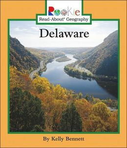 Delaware (Rookie Read-About Geography Series)