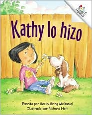 Kathy Lo Hizo: Katie Did It (Rookie Reader Espanol Series)