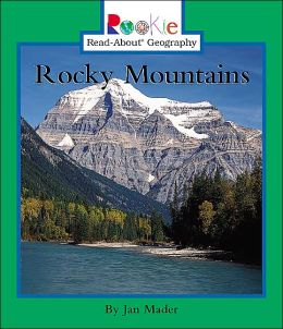 Rocky Mountains (Rookie Read-About Geography Series)