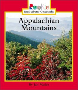 Appalachian Mountains (Rookie Read-About Geography Series)