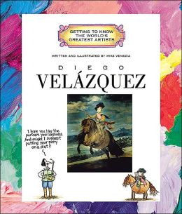 Diego Velázquez (Getting to Know the World's Greatest Artists Series)