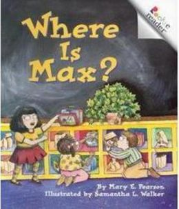 Where Is Max? (Rookie Readers Series)