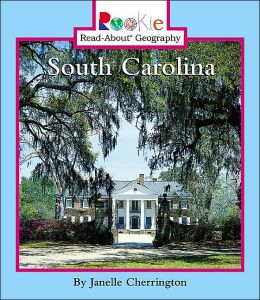 South Carolina (Rookie Read-About Geography Series)