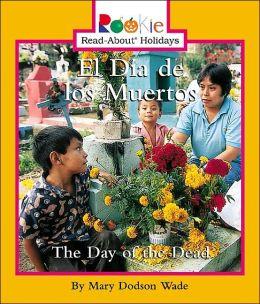 El Dia de Los Muertos: (Day of the Dead)