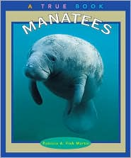 Manatees (True Book)