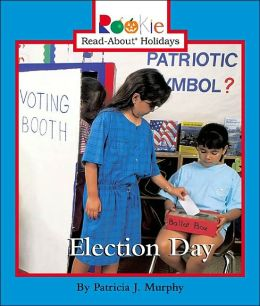 Election Day (Rookie Read-About Holidays Series)
