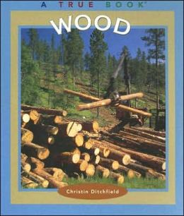 Wood (True Books)