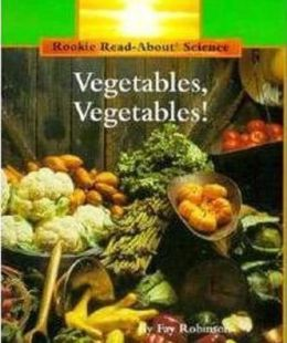 Vegetables, Vegetables! (Rookie Read-about Science Series)