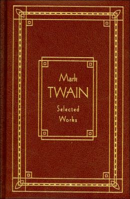 Mark Twain: Selected Works