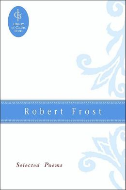Robert Frost; Selected Poems