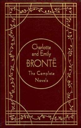 Charlotte and Emily Brontë; The Complete Novels
