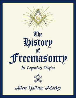 History of Freemasonry: Its Legendary Orgins