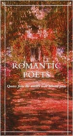 Romantic Poets: Quotes from the World's Most Beloved Poets