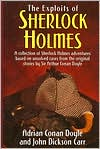 The Exploits of Sherlock Holmes: A Collection of Sherlock Holmes Adventures Based on Unsolved Cases from the Original Sir Arthur Conan Doyle Stories