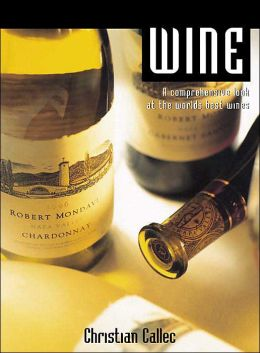 Wine: A Comprehensive Look at the World's Best Wines