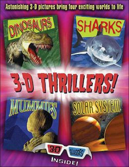 3-D Thrillers: Dinosaurs, Sharks, Mummies, and Outer Space