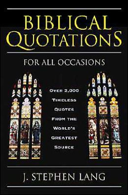 Biblical Quotations for All Occasions: Over 2,000 Timeless Quotes from the World's Greatest Source