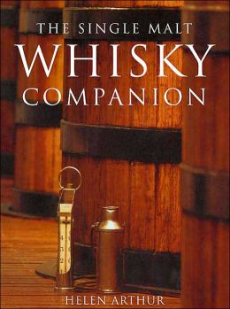 The Single Malt Whisky Companion: A Connoisseur's Guide