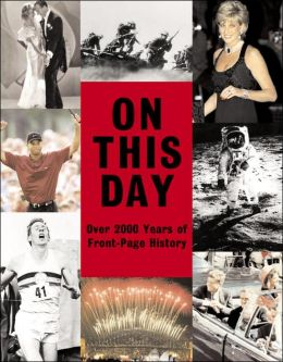 On This Day: Over 2000 Years of Front-Page History