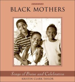 Black Mothers: Songs of Praise and Celebration