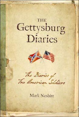 The Gettysburg Diaries: War Journals of Two American Adversaries