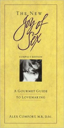 The New Joy of Sex: A Gourmet Guide to Lovemaking in the Nineties