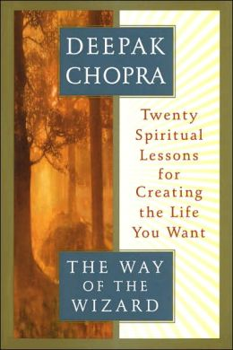 Way of the Wizard: Twenty Spiritual Lessons for Creating the Life You Want